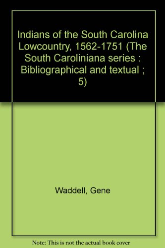 9780871523150: Indians of the South Carolina Lowcountry, 1562-1751 (The South Caroliniana series : Bibliographical and textual ; 5)