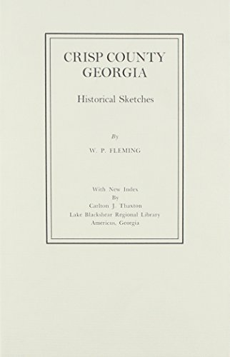 9780871523198: 001: Crisp County, Georgia Historical Sketches