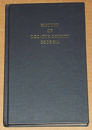 9780871523365: History of Decatur County Georgia