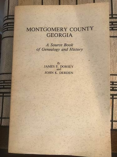 9780871523761: Montgomery County, Georgia: A Source Book of Genealogy and History