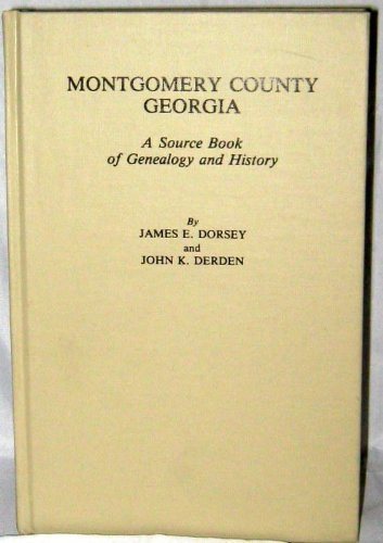 9780871523778: Montgomery County Georgia: A Source Book of Genealogy and History