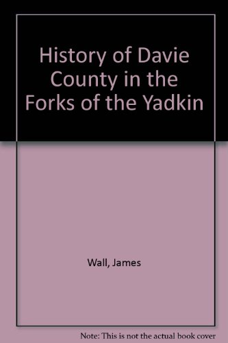 9780871524065: History of Davie County in the Forks of the Yadkin