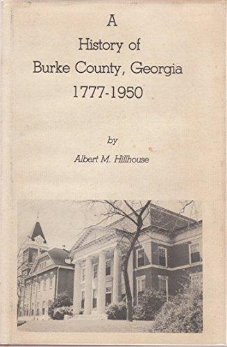 9780871524133: History of Burke County, Georgia 1777-1950