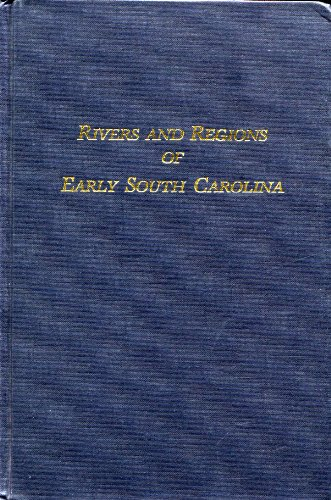 9780871524263: The Historical Writings of Henry A.M. Smith : Articles from the South Carolina Historical (And Genealogical Magazine); Vol. 3, Rivers & Regions of Early South Carolina
