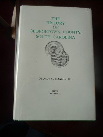 9780871524430: The History of Georgetown County South Carolina