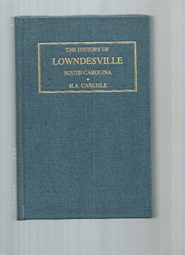9780871524959: The History of Lowndesville, South Carolina