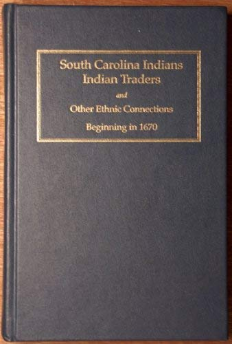 9780871525086: South Carolina Indians, Indian Traders, and Other Ethnic Connections: Beginning in 1670