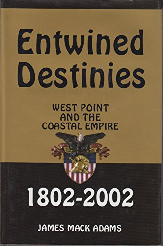 Entwined Destinies: West Point and the Coastal Empire 1802-2002