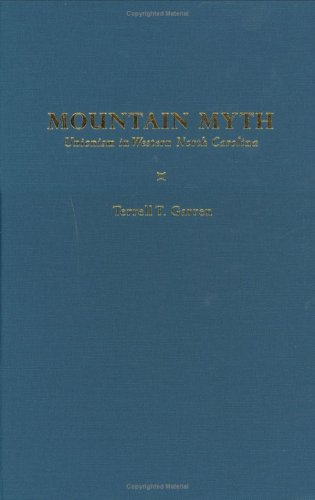 Mountain Myth: Unionism in Western North Carolina: Terrell T. Garren