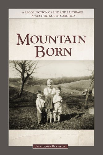 9780871525666: Mountain Born. A Recollection of Life and Language in Western North Carolina