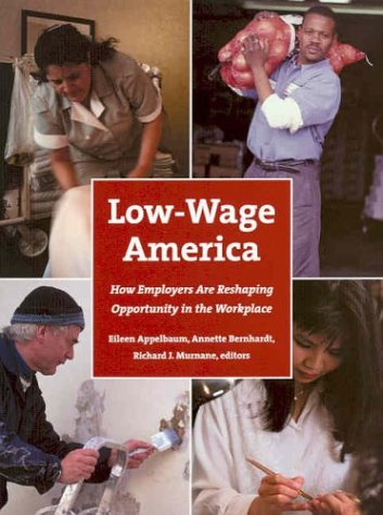 9780871540256: Low-Wage America: How Employers Are Reshaping Opportunity in the Workplace