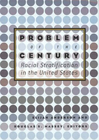 9780871540546: Problem of the Century: Racial Stratification in the United States