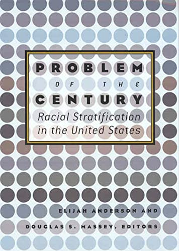 9780871540553: Problem of the Century: Racial Stratification in the United States