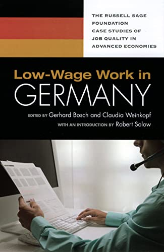 Low-Wage Work in Germany (Russell Sage Foundation Case Studies of Job Quality in Advanced Economies...