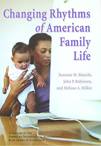 9780871540935: Changing Rhythms of American Family Life (Rose Series in Sociology)