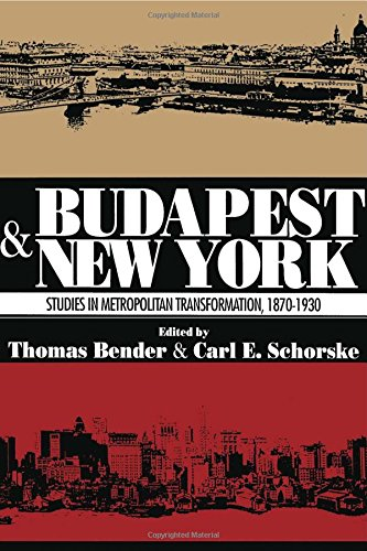9780871541130: Budapest and New York: Studies in Metropolitan Transformation, 1870-1930