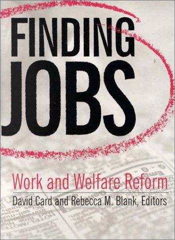 Finding Jobs: Work and Welfare Reform: David E. Card,