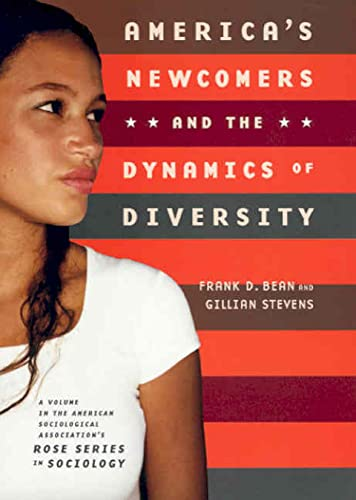 9780871541284: America's Newcomers and the Dynamics of Diversity (American Sociological Association Rose Monographs)