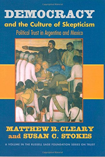 9780871541666: Democracy and the Culture of Skepticism: Political Trust in Argentina and Mexico (Russell Sage Foundation Series on Trust)