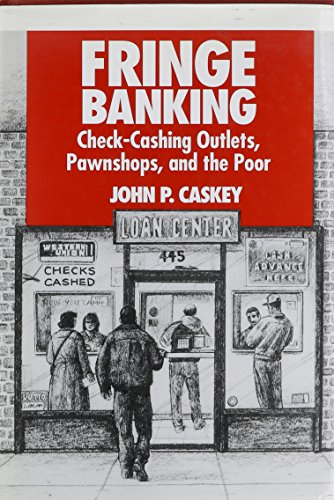 Fringe Banking: Check-Cashing Outlets, Pawnshops, and the Poor
