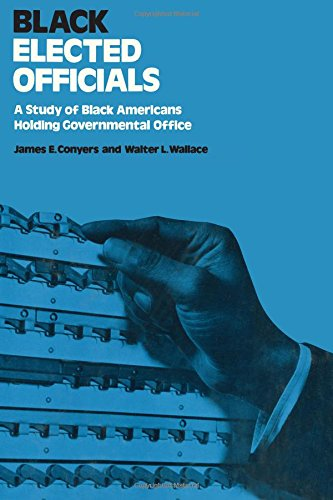 Black Elected Officials: Study of Black Americans Holding Government Office: James Conyers, Walter ...