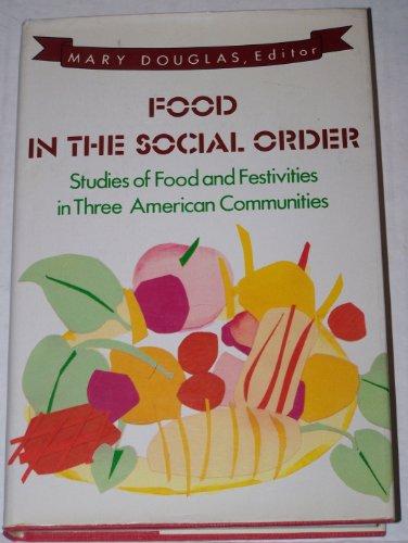 Food in the Social Order: Studies of Food and Festivities in Three American Communities: Douglas, ...