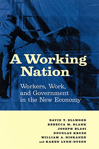 A Working Nation: Workers, Work, and Government in the New Economy (0871542471) by Ellwood, David T.