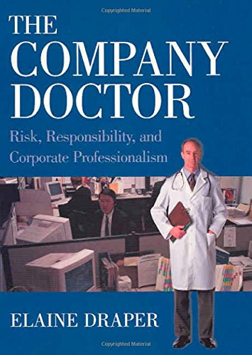 9780871542496: The Company Doctor: Risk, Responsibility, and Corporate Professionalism