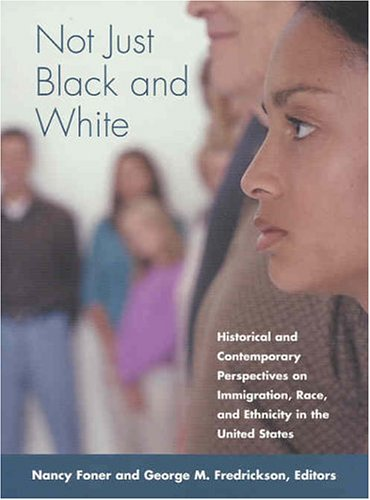 9780871542595: Not Just Black and White: Historical and Contemporary Perspectives on Immgiration, Race, and Ethnicity in the United States