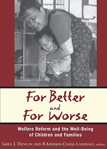 For Better and For Worse: Welfare Reform: Duncan, Greg J.