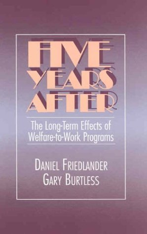 9780871542663: Five Years After: The Long-Term Effects of Welfare-to-Work Programs