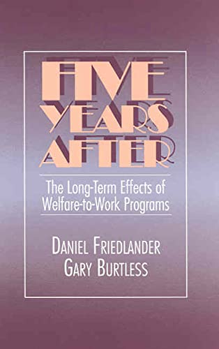9780871542670: Five Years After: The Long-Term Effects of Welfare-to-Work Programs