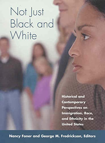 9780871542700: Not Just Black and White: Historical and Contemporary Perspectives on Immgiration, Race, and Ethnicity in the United States