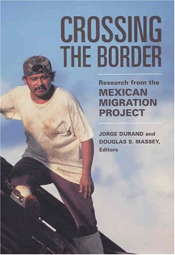 9780871542885: Crossing the Border: Research from the Mexican Migration Project