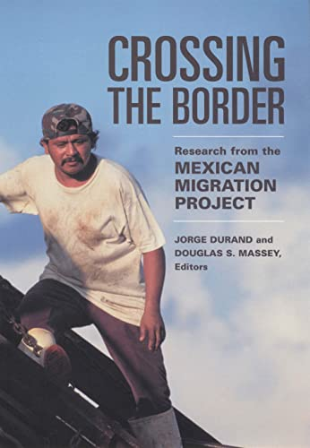 9780871542892: Crossing the Border: Research from the Mexican Migration Project