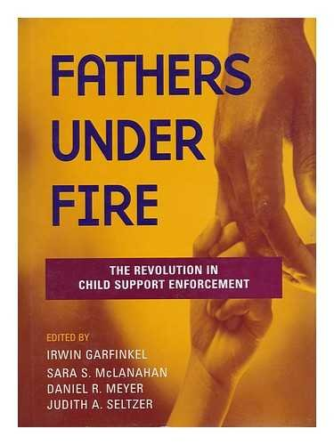 9780871543035: Fathers Under Fire: The Revolution in Child Support Enforcement