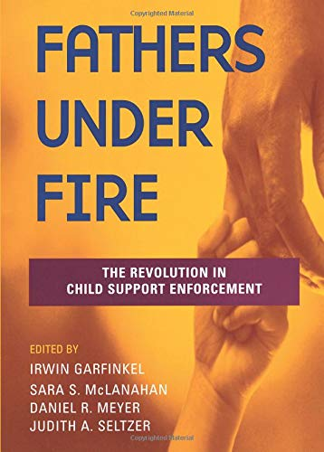 9780871543042: Fathers Under Fire: The Revolution in Child Support Enforcement