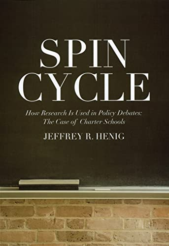 9780871543370: Spin Cycle: How Research Gets Used in Policy Debates--The Case of Charter Schools