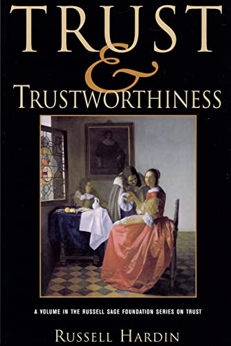 9780871543417: Trust and Trustworthiness (Russell Sage Foundation Series on Trust)