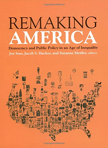 Remaking America: Democracy and Public Policy in: Editor-Joe Soss; Editor-Jacob