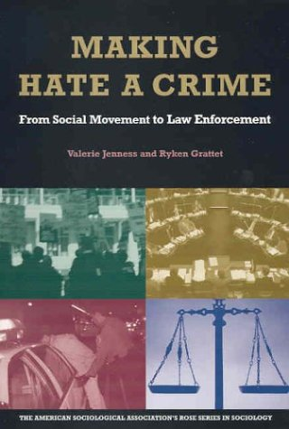 9780871544094: Making Hate A Crime: From Social Movement to Law Enforcement (American Sociological Association Rose Series in Sociology)