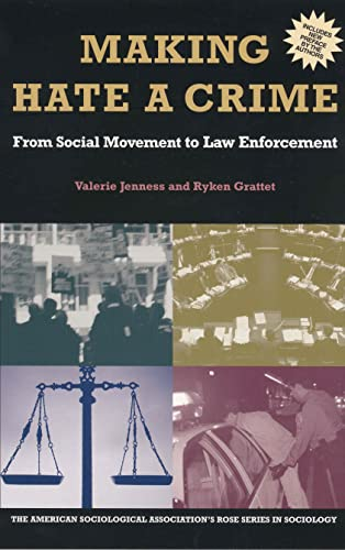 9780871544100: Making Hate A Crime: From Social Movement to Law Enforcement (Rose Series in Sociology)