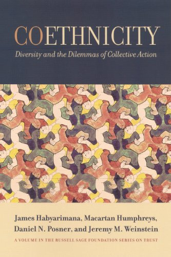 Coethnicity: Diversity and the Dilemmas of Collective: Habyarimana, James, Humphreys,