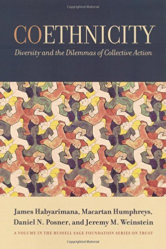 Coethnicity: Diversity and the Dilemmas of Collective: James Habyarimana; Macartan