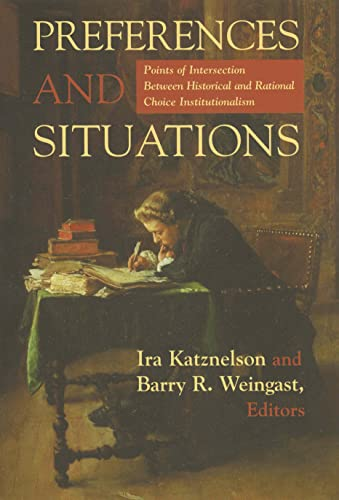 Preferences and Situations - Points of Intersection Between Historical and Rational Choice In.: ...