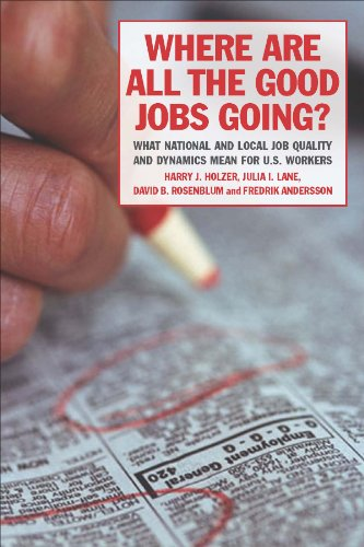 9780871544582: Where Are All the Good Jobs Going?: What National and Local Job Quality and Dynamics Mean for U.S. Workers