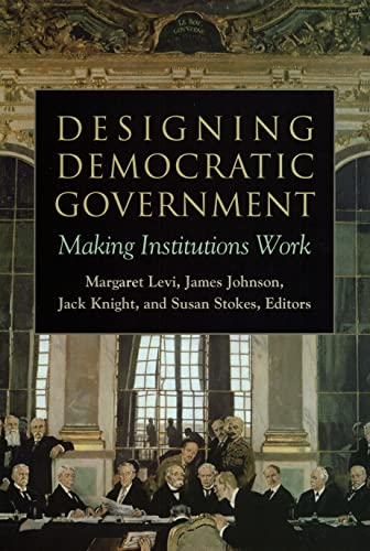 9780871544599: Designing Democratic Government: Making Institutions Work
