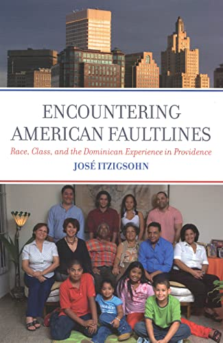9780871544629: Encountering American Faultlines: Race, Class, and the Dominican Experience in Providence