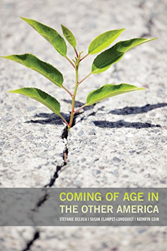 Coming of Age in the Other America: Kathryn Edin; Stefanie DeLuca; Susan Clampet-Lundquist