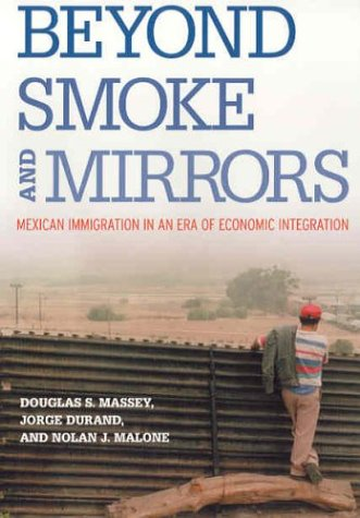 9780871545893: Beyond Smoke and Mirrors: Mexican Immigration in an Era of Economic Integration